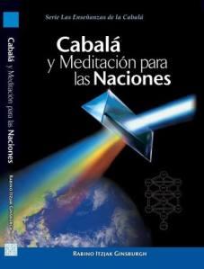 cabala-y-meditacion-para-las-naciones-rab-itzjak-ginzburgh_MCO-O-18978562_8829[1]